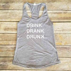 Drink. Drank. Drunk ladies grey racerback tank top